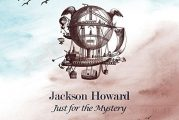 Just for the Mystery –  Jackson Howard (single review)