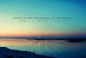 Brilliant Light – Danny and The Champions of the World (album review)