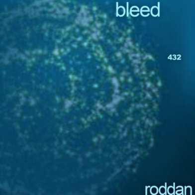 Bleed 432 – Roddan (album review)